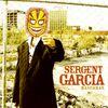 Sergent Garcia - Mascaras