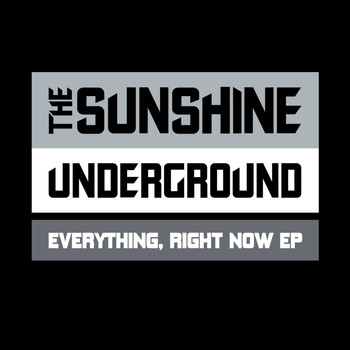 The Sunshine Underground - Everything, Right Now EP