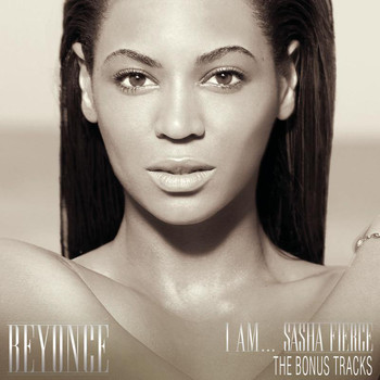 Beyoncé - I AM...SASHA FIERCE THE BONUS TRACKS