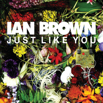 Ian Brown - Just Like You