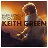 Keith Green - Happy Birthday To You Jesus