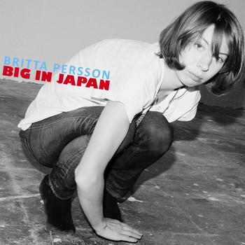 Britta Persson - Big In Japan