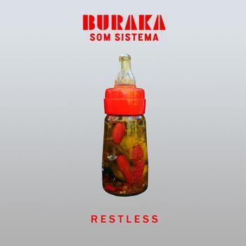 Buraka Som Sistema - Restless