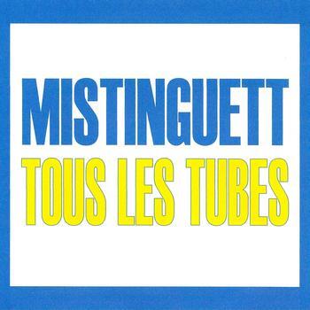 Mistinguett - Tous les tubes