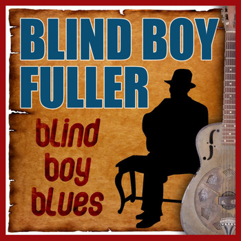 Blind Boy Fuller - Blind Boy Blues