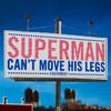 A Balladeer - Superman Can't Move His Legs