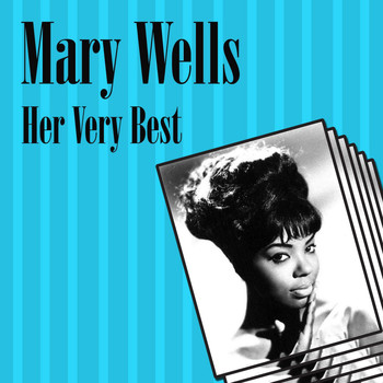 Mary Wells - Her Very Best