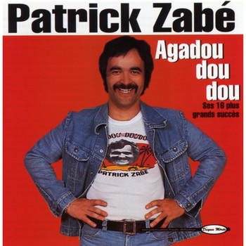 Patrick Zabé - Agadou Dou Dou