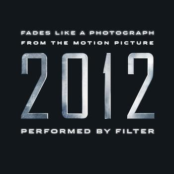 Filter - Fades Like A Photograph