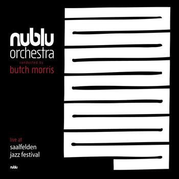 Nublu Orchestra Conducted By Butch Morris - Live at Jazz Festival Saalfelden