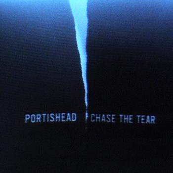 Portishead - Chase The Tear