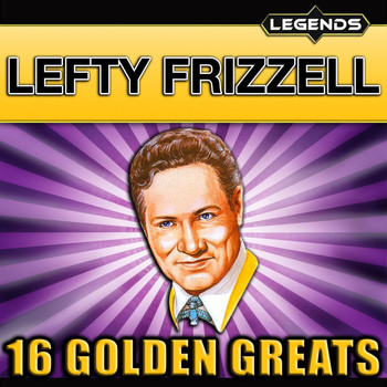 Lefty Frizzell - Lefty Frizzell - 16 Golden Greats