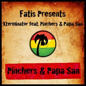 Pinchers - Fatis Presents Xterminator featuring Pinchers & Papa San