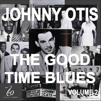 Johnny Otis - Johnny Otis and the Good Time Blues 2