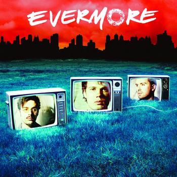 EVERMORE - Evermore