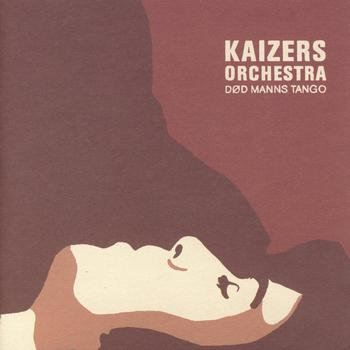 Kaizers Orchestra - Død Manns Tango (Ep)