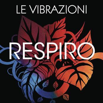 Le Vibrazioni - Respiro