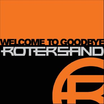 Rotersand - Welcome To Goodbye