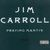 Jim Carroll - Praying Mantis (Explicit)