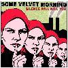 Some Velvet Morning - Silence Will Kill You
