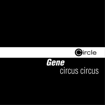 Gene - Circus Circus