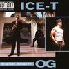 Ice-T - O.G. Original Gangster (Explicit)