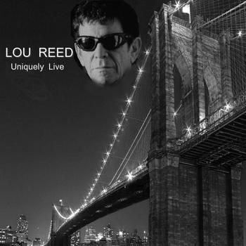Lou Reed - Uniquely Live