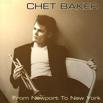Chet Baker - From Newport to New York