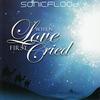 Sonicflood - When Love First Cried