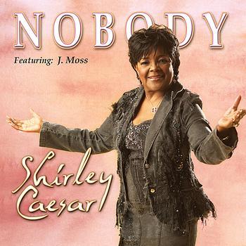 Shirley Caesar - Nobody - Single
