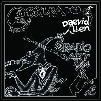 Daevid Allen - Art Radio Radio...