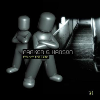 Parker & Hanson - It's Not Too Late