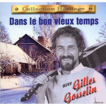 Gilles Gosselin - Dans le bon vieux temps