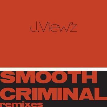 J.Viewz - Smooth Criminal REMIXES
