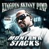 Kingpin Skinny Pimp - Montana Stacks
