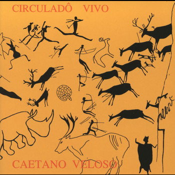 Caetano Veloso - Circulado Vivo