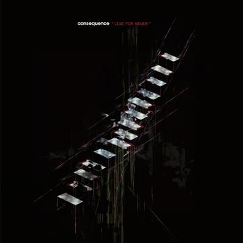 Consequence - Live For Never LP