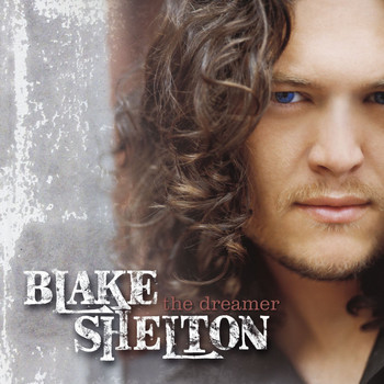 Blake Shelton - The Dreamer