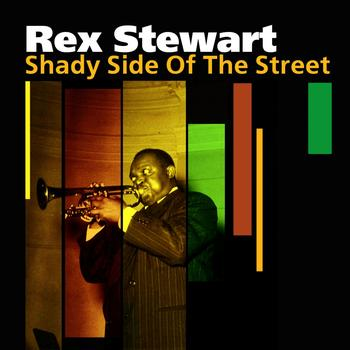 Rex Stewart - Shady Side of the Street