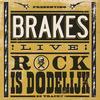 Brakes - Rock Is Doderlijk