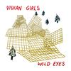 Vivian Girls - Wild Eyes