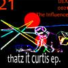 The Influence - Thatz it Curtis EP