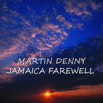 Martin Denny - Jamaica Farewell