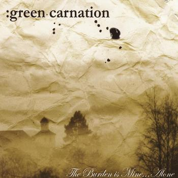 Green Carnation - The Burden Is Mine...Alone