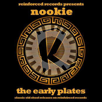 Nookie - Reinforced Presents Nookie - The Early Plates