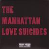 The Manhattan Love Suicides - The Manhattan Love Suicides - Deluxe Edition - Longer & Louder