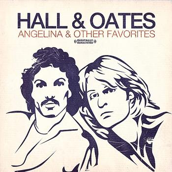 Hall & Oates - Angelina & Other Favorites (Digitally Remastered)