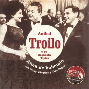 ANIBAL TROILO - Alma De Bohemio