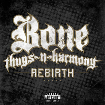 Bone Thugs-N-Harmony - Rebirth