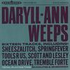 Daryll-Ann - Daryll-Ann Weeps